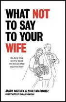 What Not To Say To Your Wife (Dec)