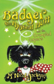 Badger the Mystical Mutt 3: The Crumpled Capers