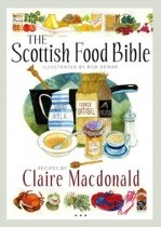 Scottish Food Bible: Claire Macdonald